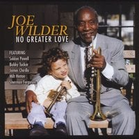 Joe Wilder | No Greater Love
