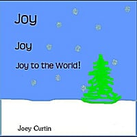 Joey Curtin | Joy Joy Joy to the World