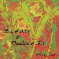 Joey Curtin | Sons of Adam and Daughters of Eve
