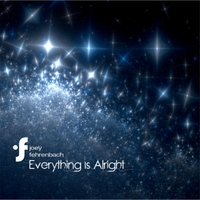 Joey Fehrenbach | Everything Is Alright