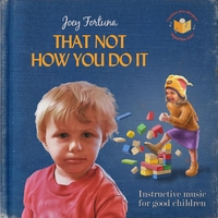 Joey Fortuna | That Not How You Do It