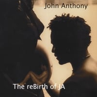 John Anthony | The reBirth of JA
