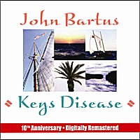 John Bartus | Keys Disease: 10th Anniversary Remaster