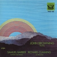 John Browning, piano | Barber: Sonata for Piano / Cumming: 24 Preludes