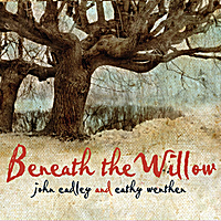 John Cadley and Cathy Wenthen | Beneath the Willow