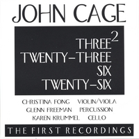 John Cage | Three2, Twenty-Three, Six, Twenty-Six