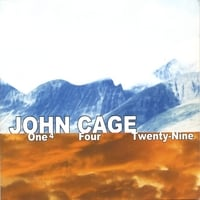 John Cage | One4, Four, Twenty-Nine