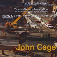 John Cage | Sculptures Musicales, Fifty-Five, Eighty-Three, Eighty
