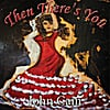 John Cain: Then There's You