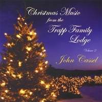 John Cassel | Christmas Music From the Trapp Family Lodge, Vol. Two