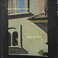 John Christopher Thomas | Again and Again