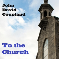 John David Coupland | To the Church