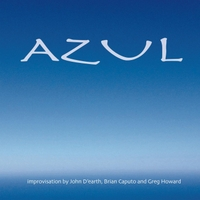John Dearth, Brian Caputo & Greg Howard | Azul