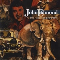 John Edmond | All Time Rhodesian Evergreens