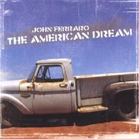 John Ferraro | The American Dream