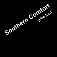 John Ford | Southern Comfort