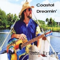 John Friday | Coastal Dreamin'