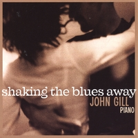 John Gill | Shaking The Blues Away