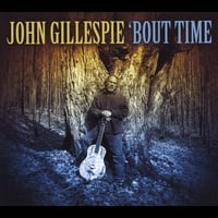 John Gillespie | 'Bout Time