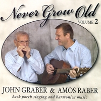 John Graber & Amos Raber | Never Grow Old, Vol. 2