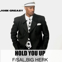 John Greasy | Hold You Up (Clean Version)