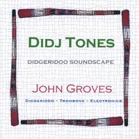 John Groves | Didj Tones