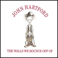John Hartford | Walls We Bounce Off Of
