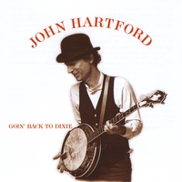 John Hartford | Goin Back to Dixie