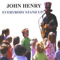 John Henry | Everybody Stand Up!