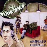 Funk Shui | Armored Vegetable