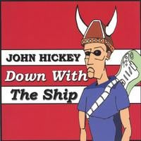 John Hickey | Down With The Ship