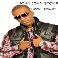 John John Stomp | I Don't Know
