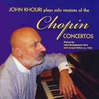 John Khouri | John Khouri Plays Solo Versions of the Chopin Concertos