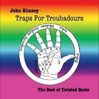 John Kimsey | Traps for Troubadours: the Best of Twisted Roots