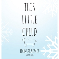 John Kraemer | This Little Child