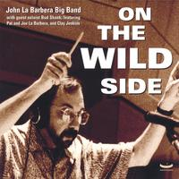 "John La Barbera Big Band | ""ON THE WILD SIDE""   grammy Nominee 2004"