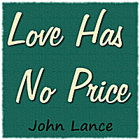 John Lance | Love Has No Price