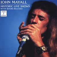John Mayall | Historic Live Shows, Vol. 1
