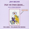 John Melcher: Play The Piano Drunk