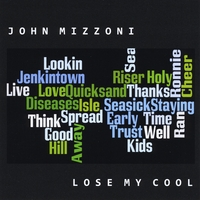 John Mizzoni | Lose My Cool