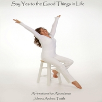 Johnna Andrea Tuttle | Say Yes to the Good Things in Life