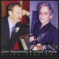 John Nazarenko & Chuck D'Aloia | Alone Together