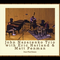 John Nazarenko Trio | Darn That Dream (feat. Eric Harland & Matt Penman)