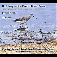 John Neville | Bird Songs of the Central Boreal Forest Ontario and Manitoba including Churchill