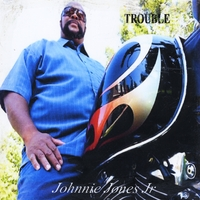 Johnnie Jones Jr | Trouble