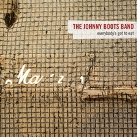 The Johnny Boots Band | Everybody's got to eat