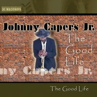 Johnny Capers Jr | The Good Life