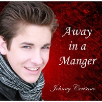 Johnny Cerisano | Away in a Manger