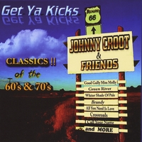 Johnny Croot and Friends | Get Ya Kicks (Classics of the 60's & 70's)