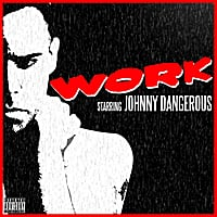 Johnny Dangerous | Work - Single